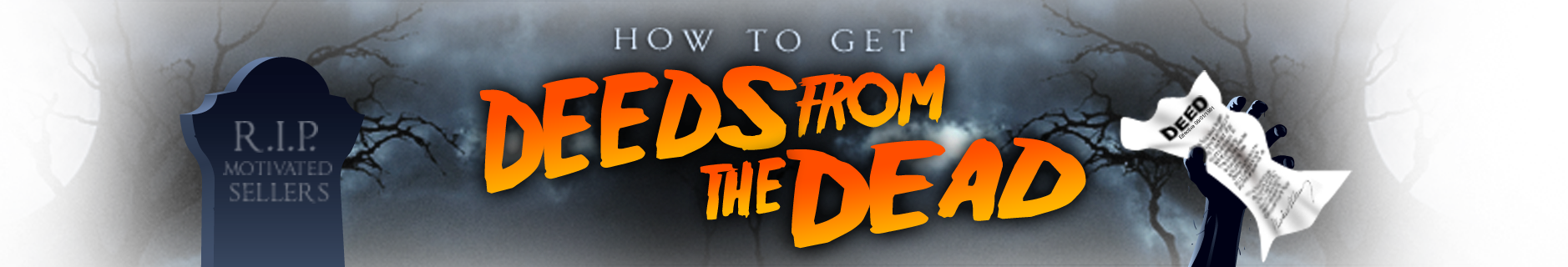 "Preston Ely's ""How to Get Deeds from the Dead"""